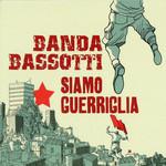 Siamo Guerriglia Banda Bassotti