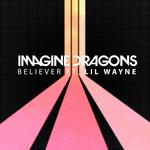 Believer (Featuring Lil Wayne) (Cd Single) Imagine Dragons