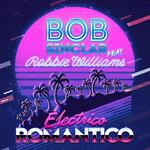 Electrico Romantico (Featuring Robbie Williams) (Cd Single) Bob Sinclar