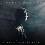 I Need You Tonight (Cd Single) James Morrison