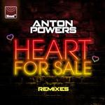 Heart For Sale (Remixes) (Ep) Anton Powers