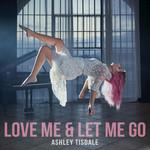 Love Me & Let Me Go (Cd Single) Ashley Tisdale