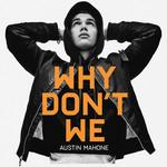 Why Don't We (Cd Single) Austin Mahone