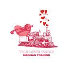 The Love Train (Ep) Meghan Trainor