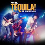 Adios Tequila! En Vivo Tequila