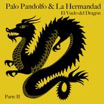 El Vuelo Del Dragon, Parte II (Ep) Palo Pandolfo