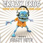 Crazy Hits (Todos Los Exitos De La Rana Loca) Crazy Frog