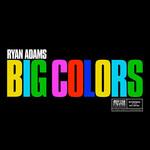 Big Colors Ryan Adams