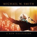 A New Hallelujah Michael W Smith