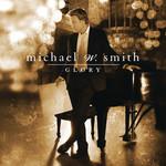 Glory Michael W Smith