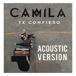 Te Confieso (Acoustic Version) (Cd Single) Camila