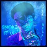Smoke It Up (Ep) Drake Bell