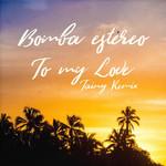 To My Love (Tainy Remix) (Cd Single) Bomba Estereo