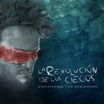 La Revolucion De Los Ciegos (Ep) Christopher Von Uckermann