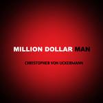 Million Dollar Man (Cd Single) Christopher Von Uckermann