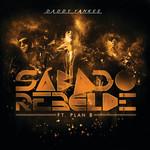 Sabado Rebelde (Featuring Plan B) (Cd Single) Daddy Yankee