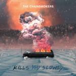 Kills You Slowly (Cd Single) The Chainsmokers