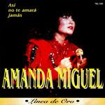 Linea De Oro: Asi No Te Amara Jamas Amanda Miguel