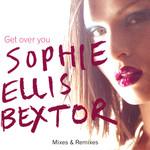 Get Over You (Mixes & Remixes) (Ep) Sophie Ellis-Bextor