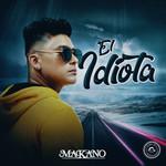 El Idiota (Cd Single) Makano