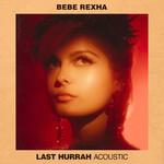 Last Hurrah (Acoustic) (Cd Single) Bebe Rexha