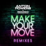 Make Your Move (Featuring Redondo) (Remixes) (Ep) Anton Powers