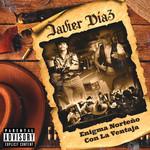Javier Diaz (Featuring La Ventaja) (Cd Single) Enigma Norteño