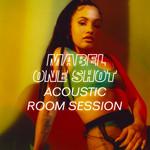 One Shot (Acoustic Room Session) (Cd Single) Mabel