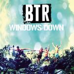 Windows Down (The Remixes) (Ep) Big Time Rush