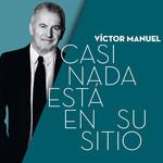 Casi Nada Esta En Su Sitio Victor Manuel