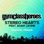 Stereo Hearts (Featuring Adam Levine) (Karaoke Version) (Cd Single) Gym Class Heroes