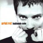 Hablando Solo Ariel Rot