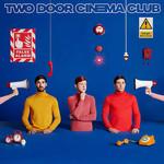 False Alarm Two Door Cinema Club