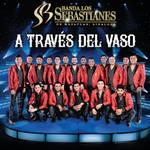 A Traves Del Vaso Banda Los Sebastianes