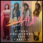 Lo Malo (Featuring Ana Guerra, Tini & Greeicy) (Remix) (Cd Single) Aitana Ocaña