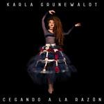 Cegando A La Razon (Cd Single) Karla Grunewaldt