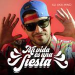 Mi Vida Es Una Fiesta (Cd Single) Ali Aka Mind