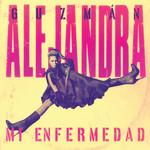Mi Enfermedad (Cd Single) Alejandra Guzman