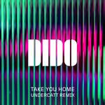 Take You Home (Undercatt Remix) (Cd Single) Dido