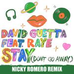 Stay (Don't Go Away) (Featuring Raye) (Nicky Romero Remix) (Cd Single) David Guetta