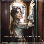 Aunque Me Digas Que No (Cd Single) Soledad
