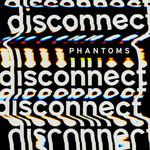 Disconnect (Cd Single) Phantoms