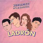 Ladron (Featuring Atl & Shaira) (Cd Single) 3ballmty
