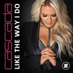 Like The Way I Do (Cd Single) Cascada