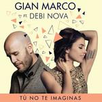 Tu No Te Imaginas (Featuring Debi Nova) (Version Bachata) (Cd Single) Gian Marco