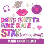Stay (Don't Go Away) (Featuring Raye) (Mark Knight Remix) (Cd Single) David Guetta