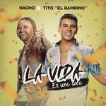 La Vida Es Una Sola (Featuring Tito El Bambino) (Cd Single) Nacho