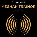 Hurt Me (Cd Single) Meghan Trainor