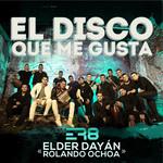 El Disco Que Me Gusta Elder Dayan Diaz & Rolando Ochoa