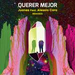 Querer Mejor (Featuring Alessia Cara) (Remixes) (Ep) Juanes